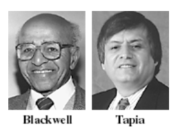 The Blackwell-Tapia Prize and Conference honor the legacy of two trailblazing minority mathematicians. Source: http://www.mathinstitutes.org/diversity/Blackwell-Tapia